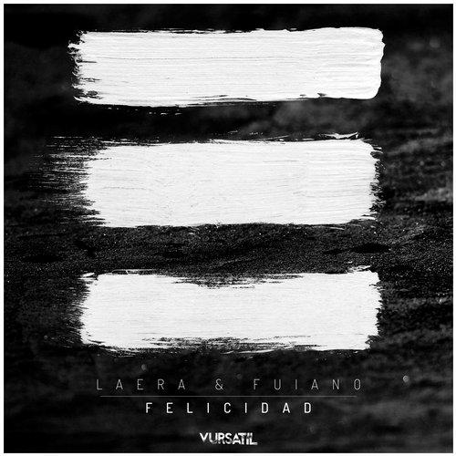 Laera, Fuiano - Felicidad (Calavera & Manya Mi Vida Mix)