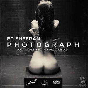 Ed Sheeran – Photograph (Andrey Keyton, Jeywell Rework)