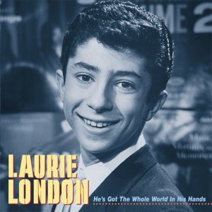 Laurie London — He's Got The Whole World