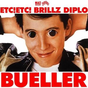 ETC! ETC! & Brillz & Diplo Feat. Chuck Inglish — Bueller