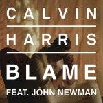 Calvin Harris — Blame (feat. John Newman)