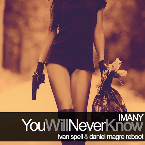 Imany – You Will Never Know (Ivan Spell - Daniel Magre Reboot)