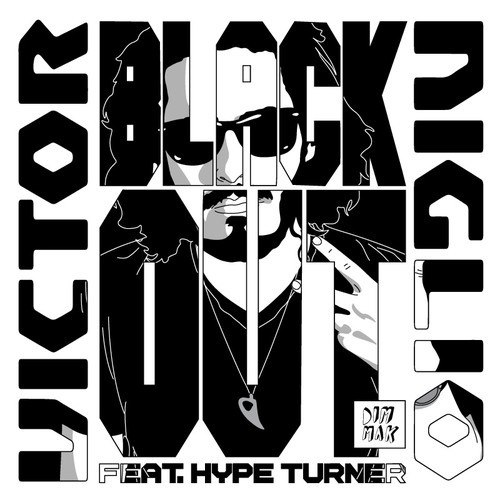 Victor Niglio feat. Hype Turner — Blackout