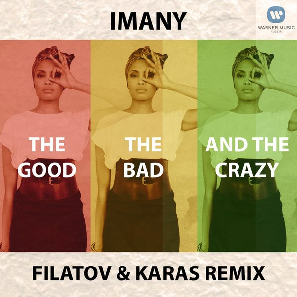 Imany - The Good, The Bad, The Crazy (Filatov & Karas Remix)