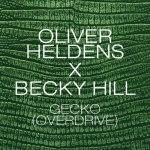 Oliver Heldens & Becky Hill — Gecko (Overdrive)