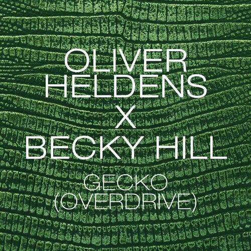 Oliver Heldens Becky Hill - Gecko (Overdrive)